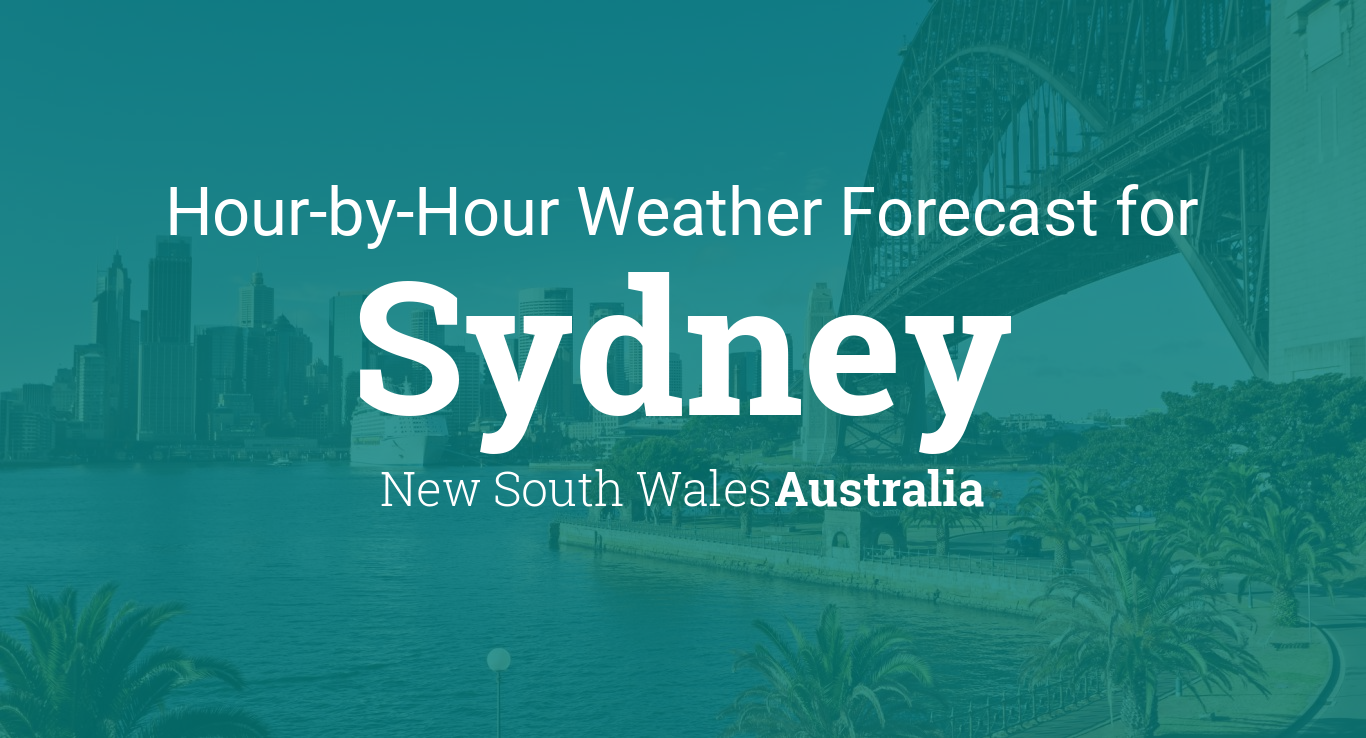 Hourly forecast for Sydney, New South Wales, Australia