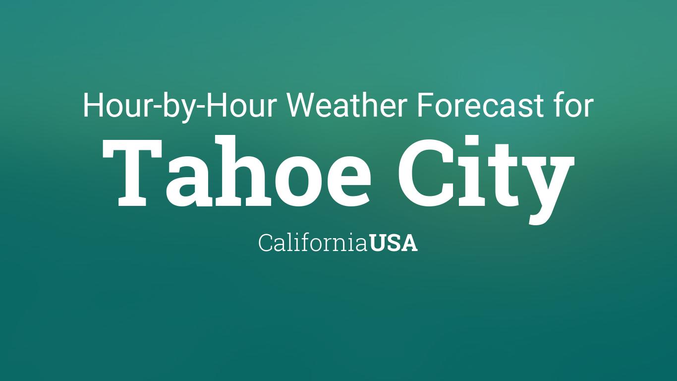 Hourly Forecast For Tahoe City California Usa