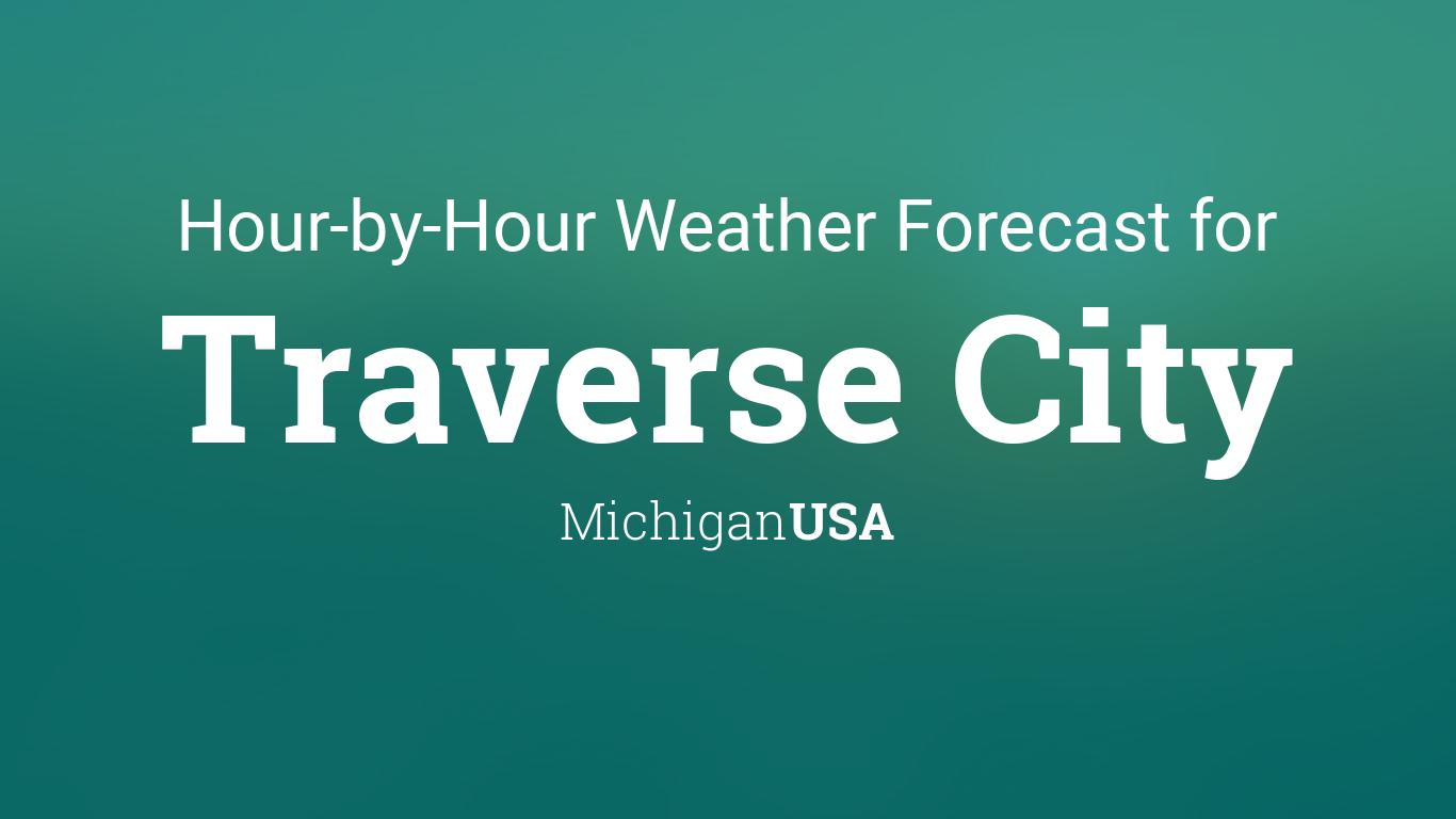 Hourly Forecast For Traverse City Michigan Usa