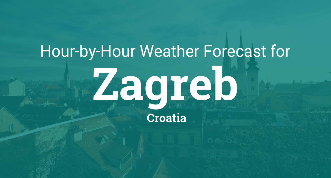 Hourly Forecast For Zagreb Croatia