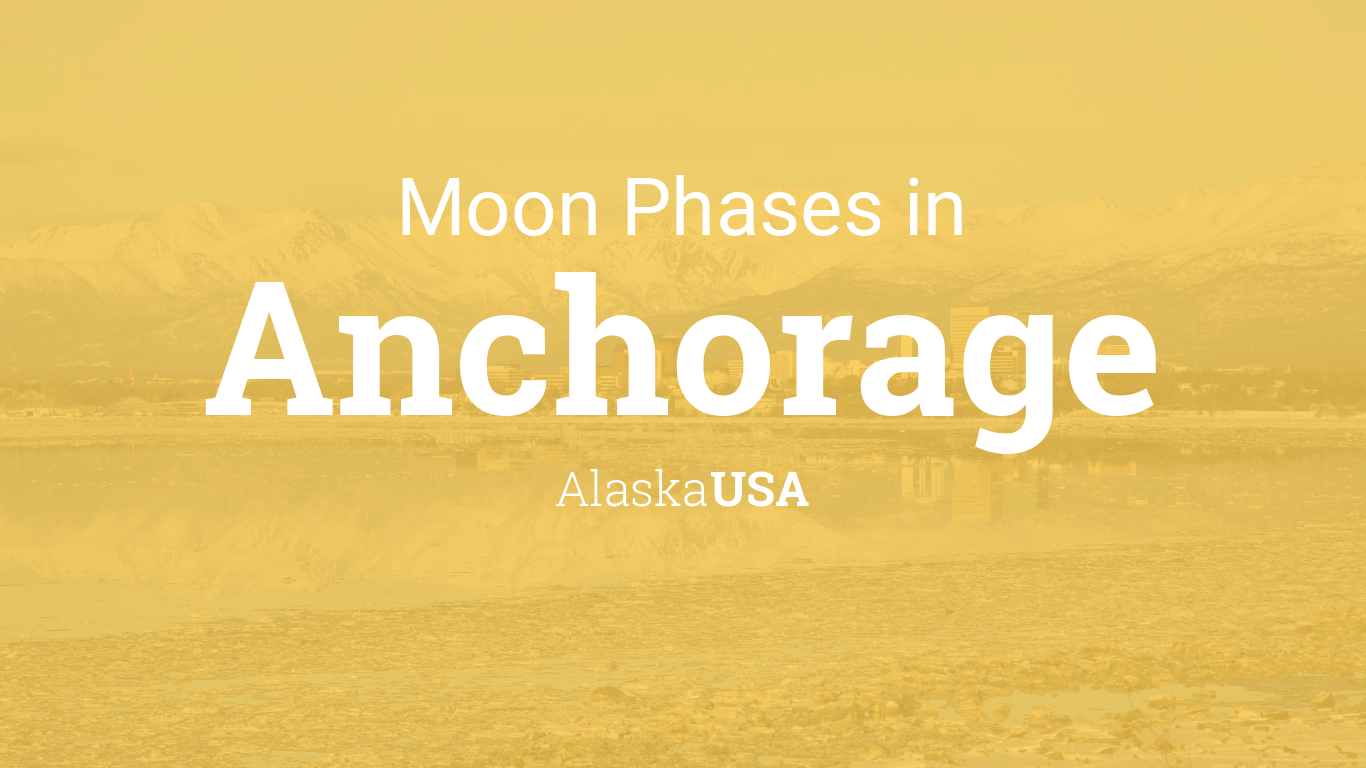 Moon Phases 2019 – Lunar Calendar for Anchorage, Alaska, USA