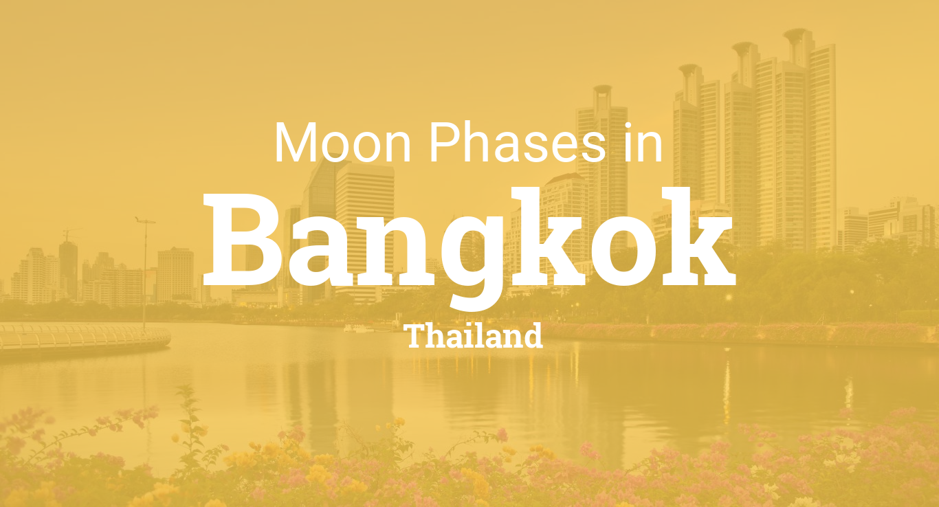 Moon Phases 2019 – Lunar Calendar for Bangkok, Thailand