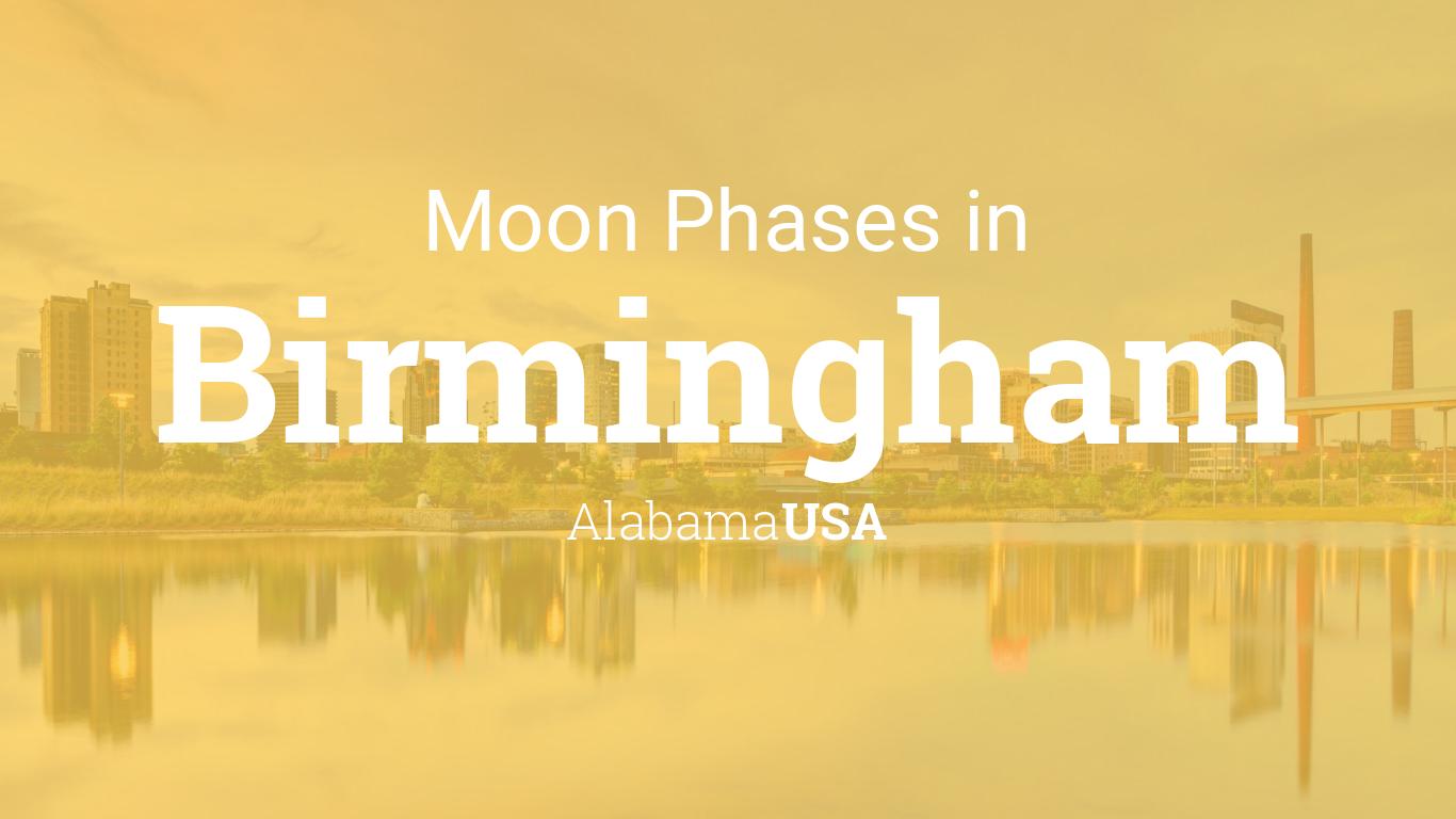 Moon Phases 2019 – Lunar Calendar for Birmingham, Alabama, USA
