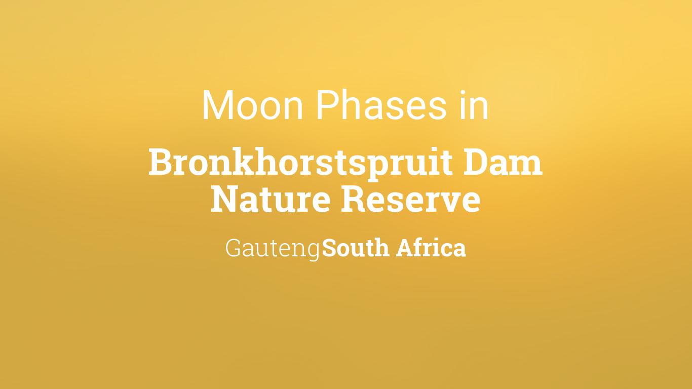 Moon Phases 2018 – Lunar Calendar for Bronkhorstspruit Dam Nature Reserve,  Gauteng, South Africa
