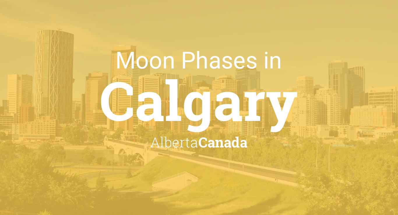 Moon Phases 2019 – Lunar Calendar for Calgary, Alberta, Canada