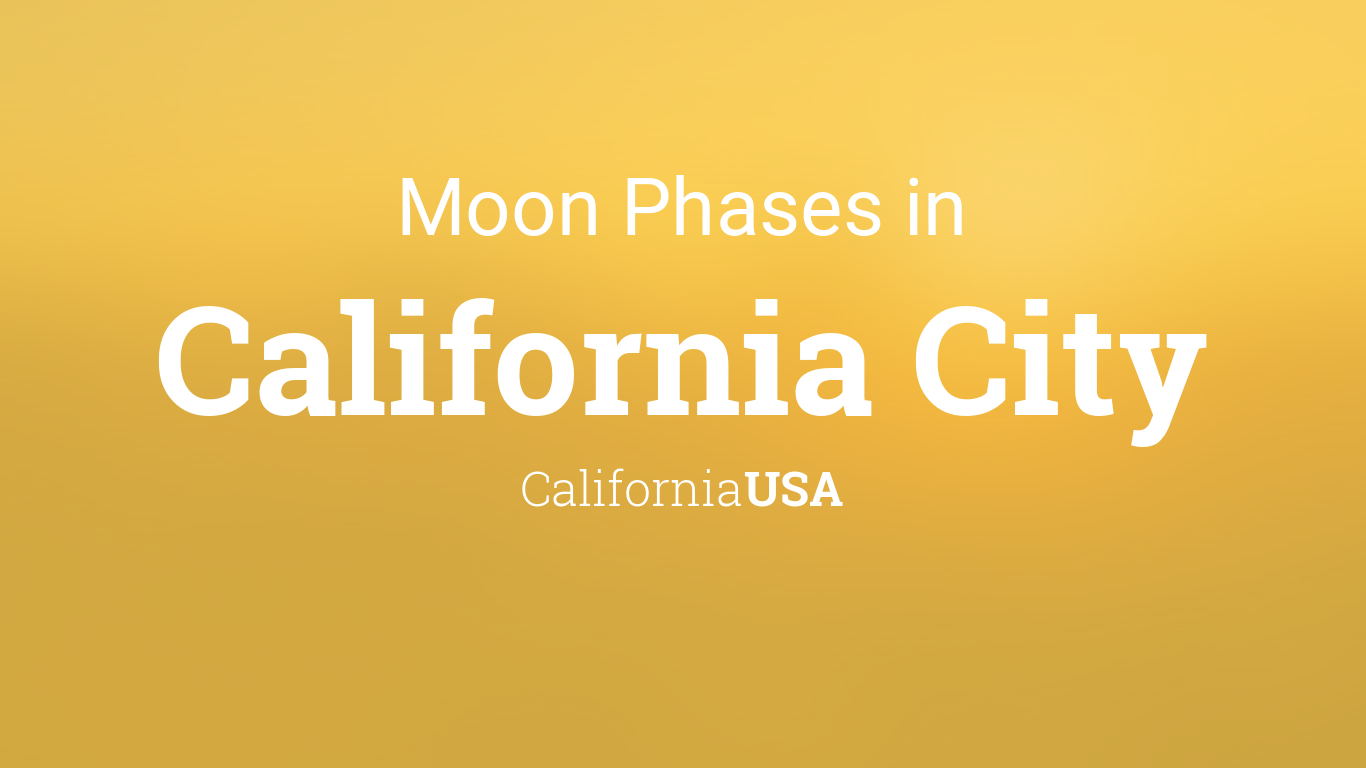 Full Moon Calendar California 2021 Moon Phases 2021 – Lunar Calendar for California City, California, USA