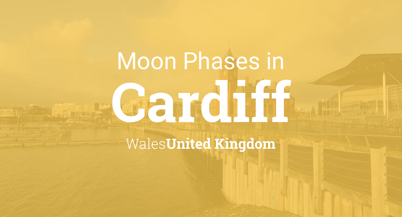 Moon Phases 2019 Lunar Calendar For Cardiff Wales