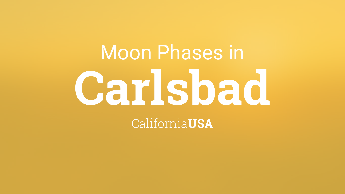 January 14, 2019 Carlsbad Calendar Moon Phases 2019 – Lunar Calendar for Carlsbad, California, USA