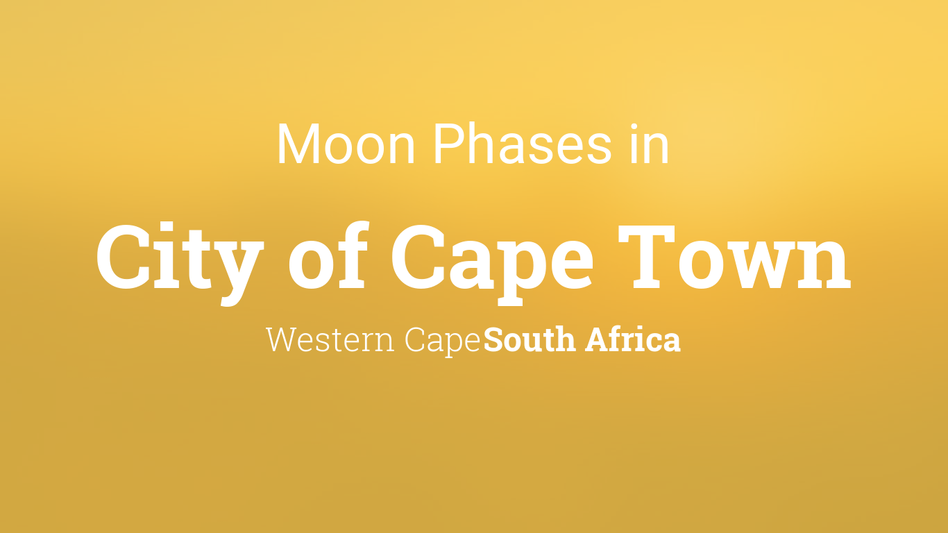 Moon Phases 2019 – Lunar Calendar for City of Cape Town