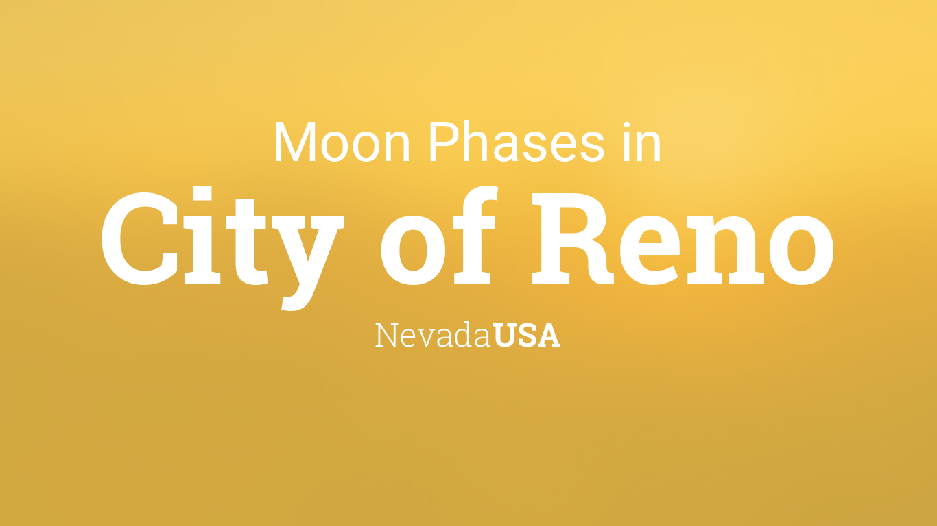 Reno Events Calendar 2022.Moon Phases 2021 Lunar Calendar For City Of Reno Nevada Usa