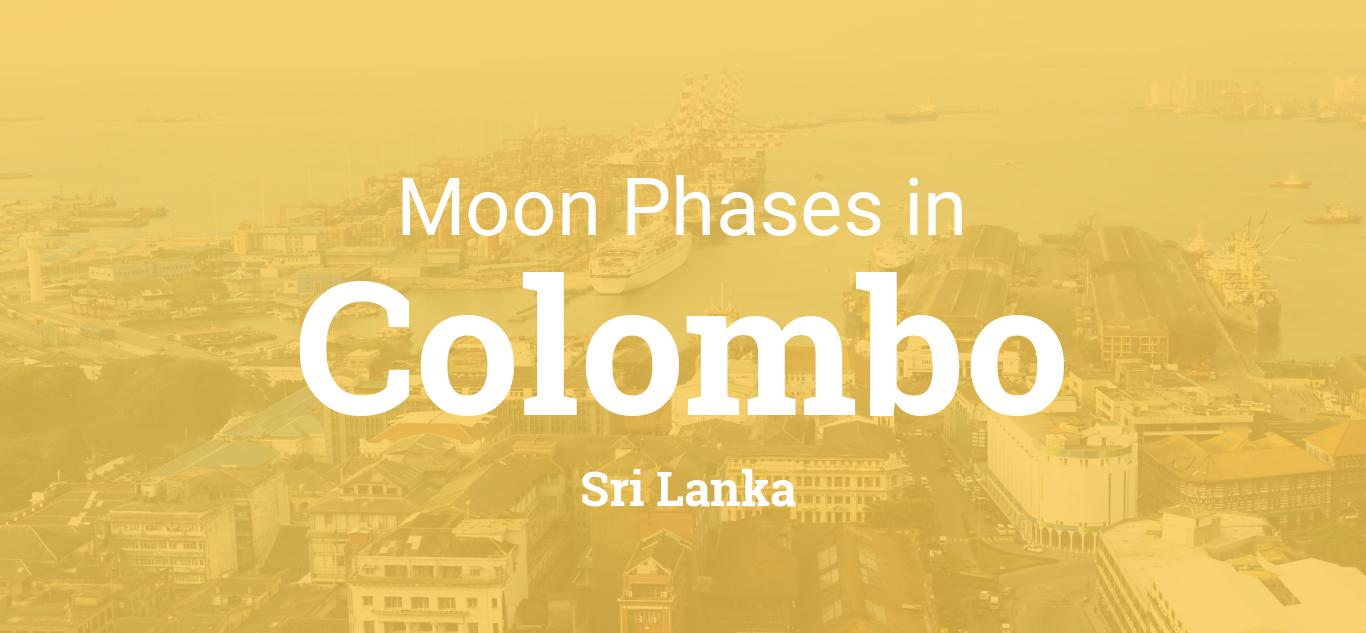 Moon Phases 2019 – Lunar Calendar for Colombo, Sri Lanka