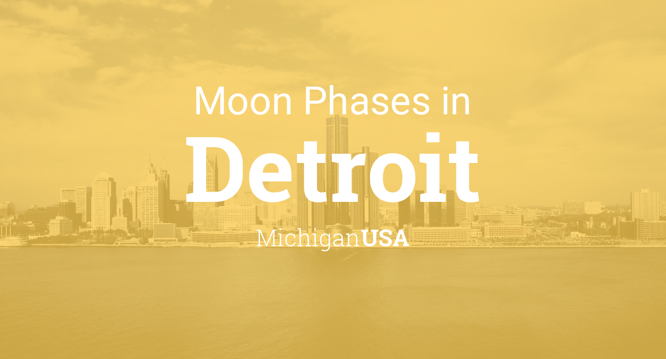 Moon Phases 2019 – Lunar Calendar for Detroit, Michigan, USA