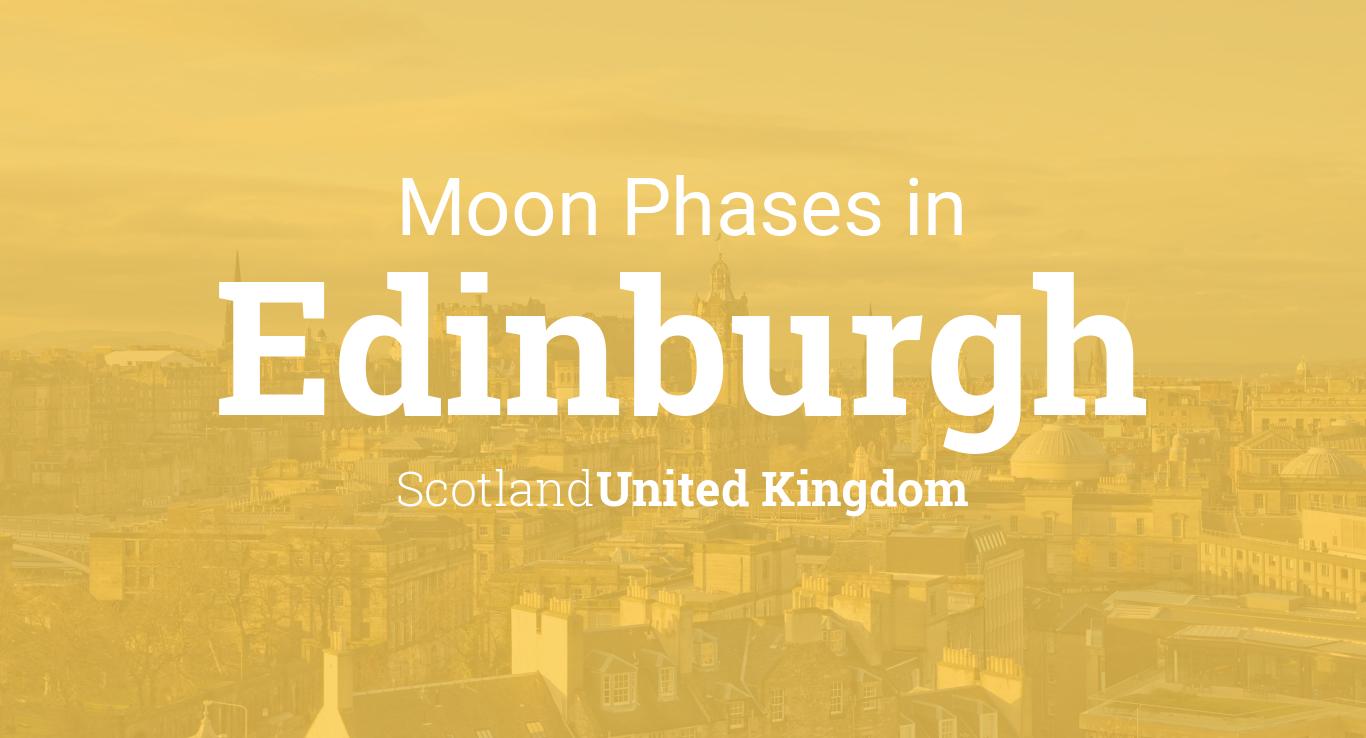 Moon Phases 2019 – Lunar Calendar for Edinburgh, Scotland, United