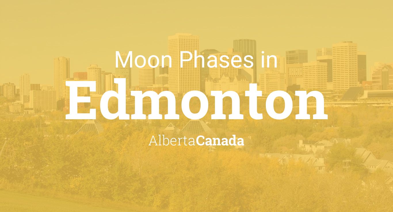 Moon Phases 2019 – Lunar Calendar for Edmonton, Alberta, Canada