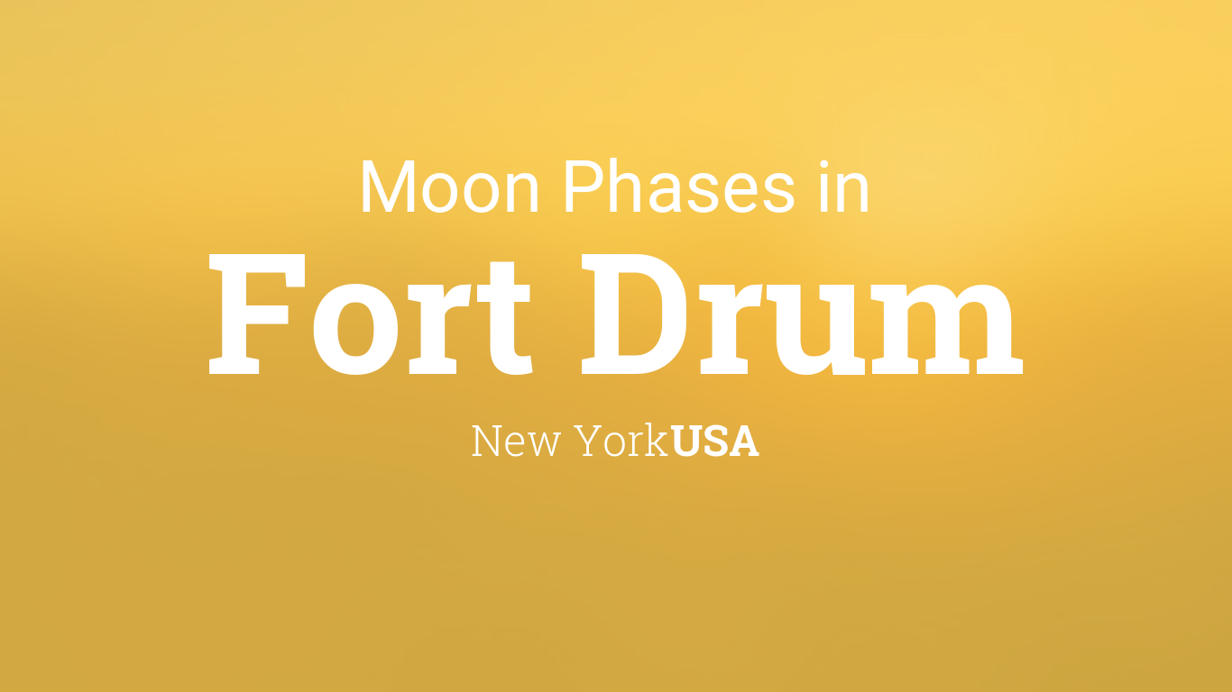 Moon Phases 2019 – Lunar Calendar for Fort Drum, New York, USA