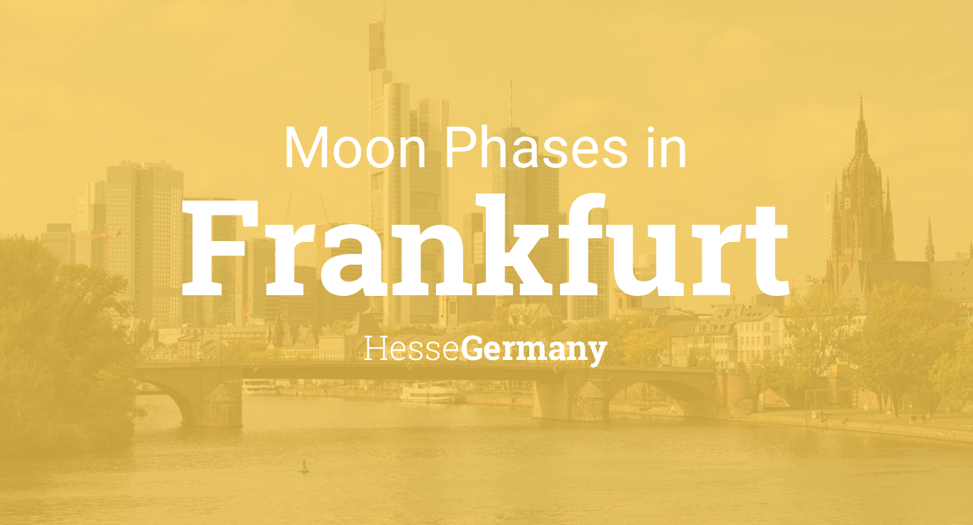 Moon Phases 2019 Lunar Calendar For Frankfurt Hesse Germany