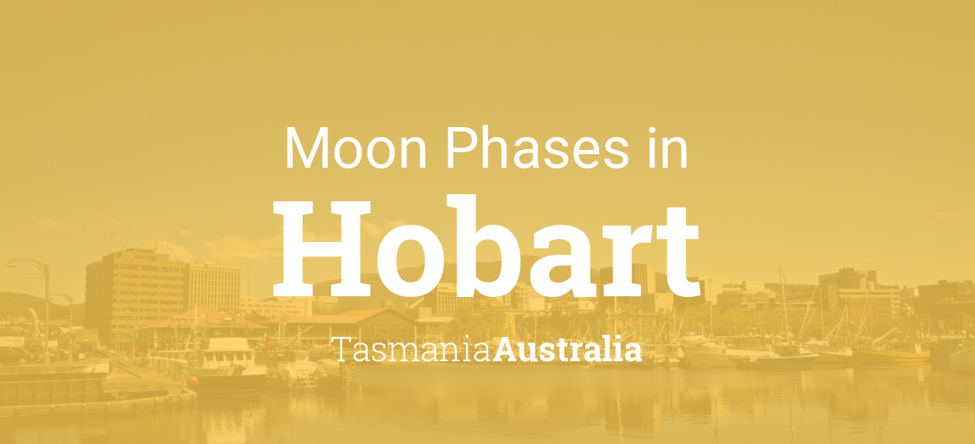 Moon Phases 2019 – Lunar Calendar for Hobart, Tasmania ...