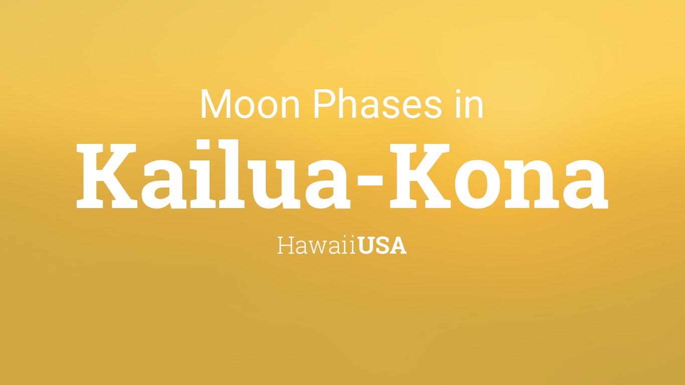 Moon Phases 2019 – Lunar Calendar for Kailua-Kona, Hawaii, USA