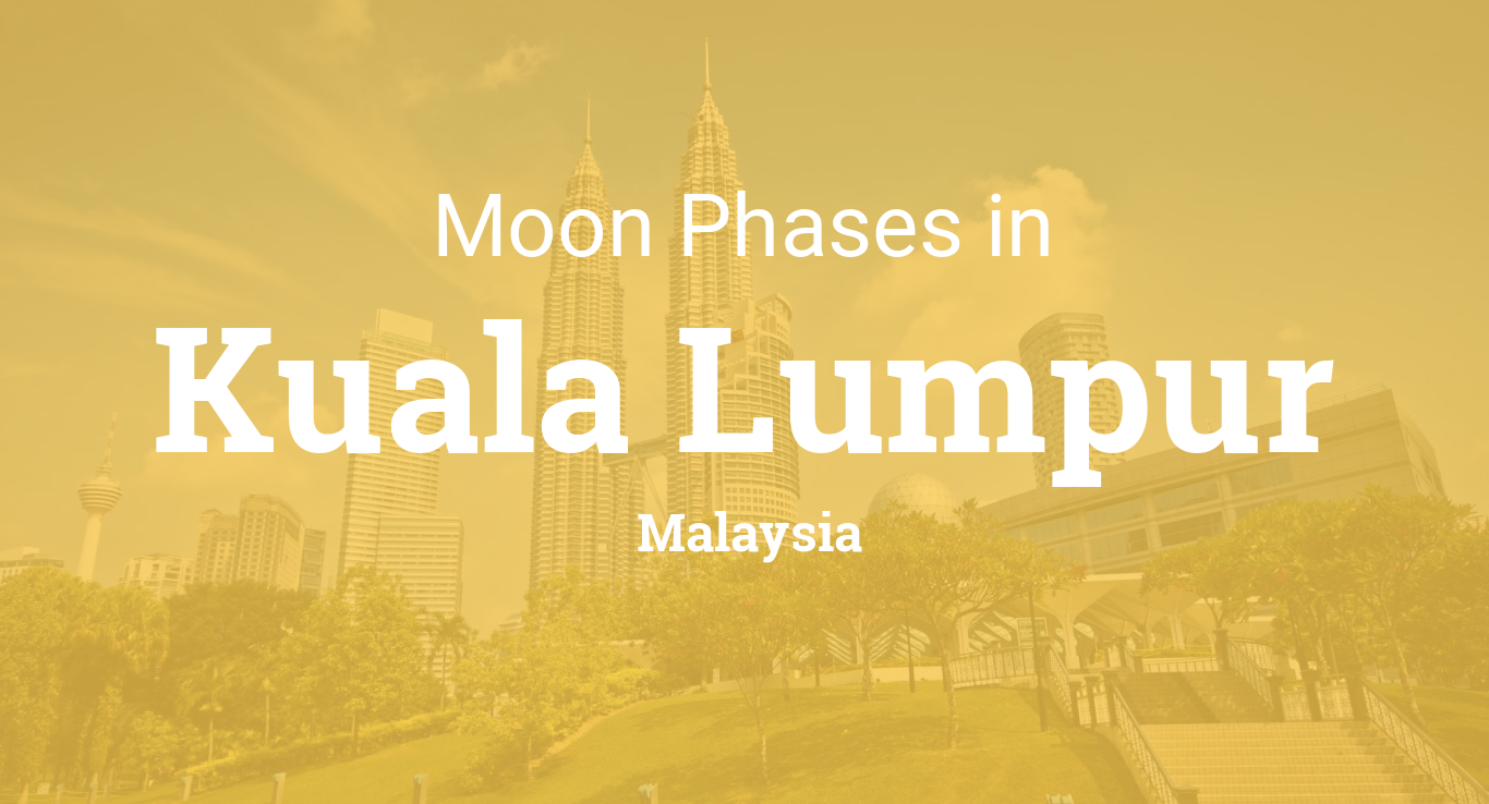 Moon Phases 2018 – Lunar Calendar for Kuala Lumpur, Malaysia