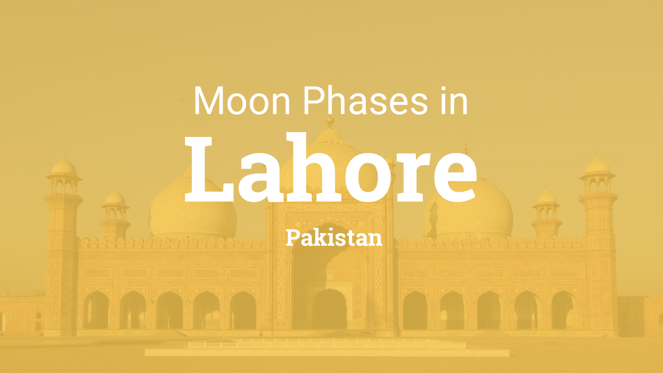 Moon Phases 2019 – Lunar Calendar for Lahore, Pakistan