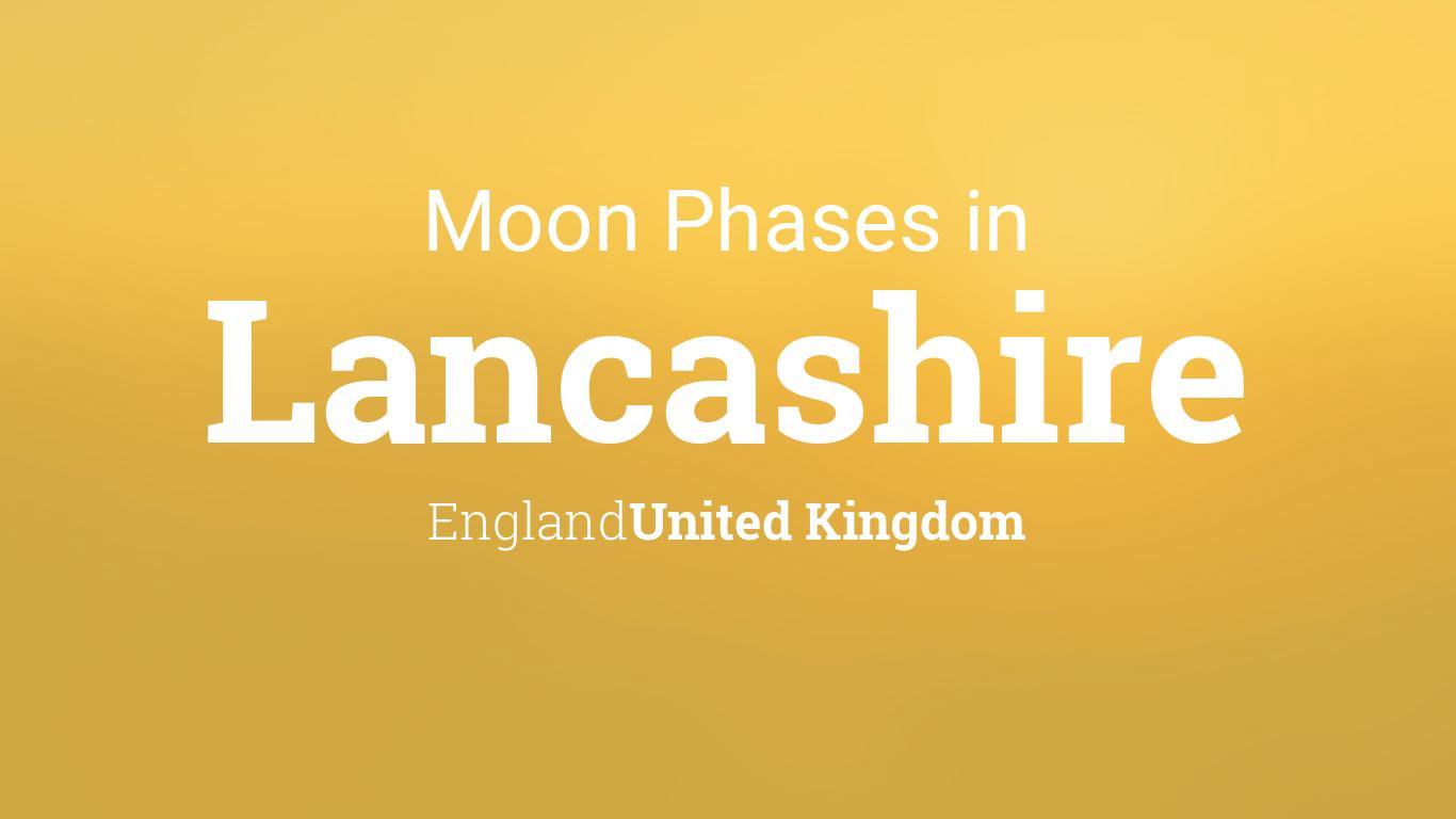 Moon Phases 2021 - Lunar Calendar for Lancashire, England ...