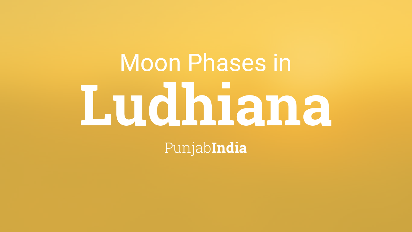 Moon Phases 2019 – Lunar Calendar for Ludhiana, Punjab, India