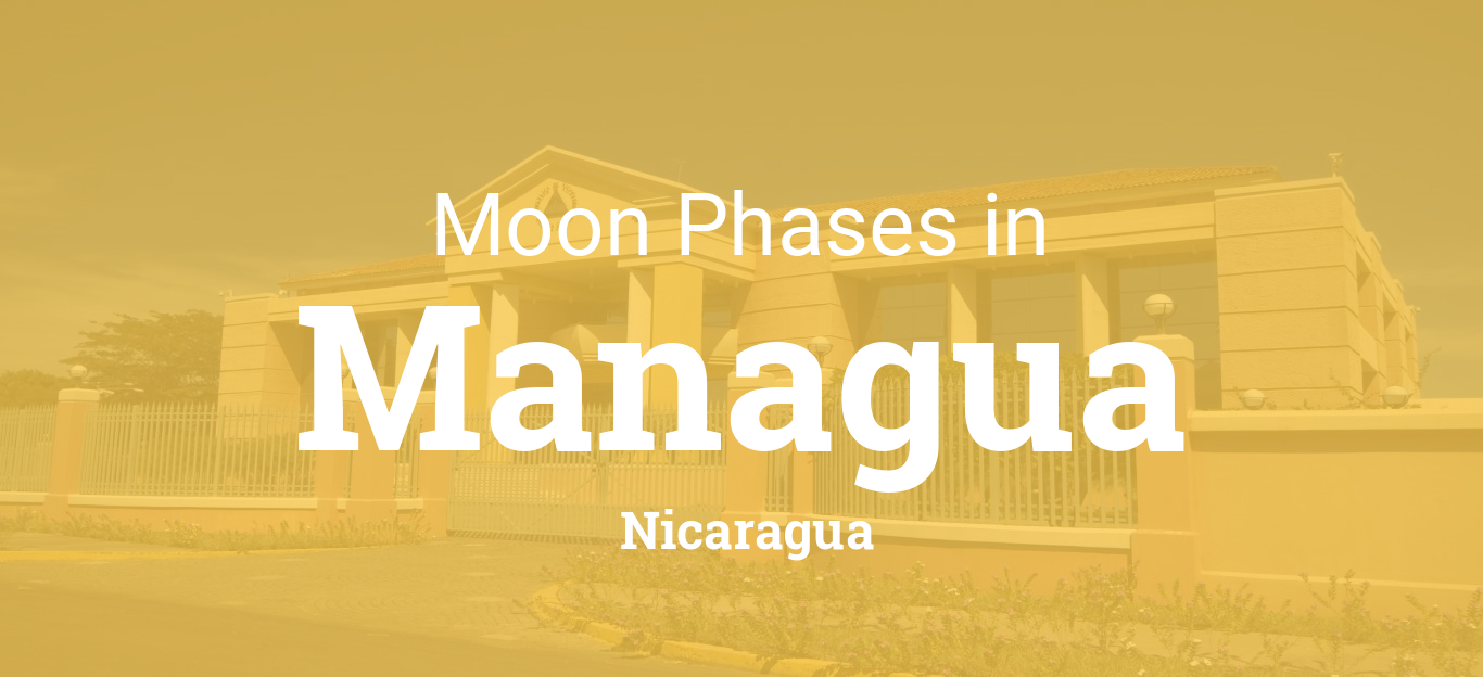 Moon Phases 2019 – Lunar Calendar for Managua, Nicaragua