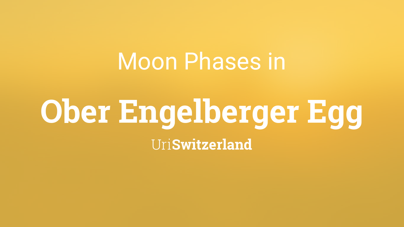 Uri Calendar 2022.Moon Phases 2021 Lunar Calendar For Ober Engelberger Egg Uri Switzerland