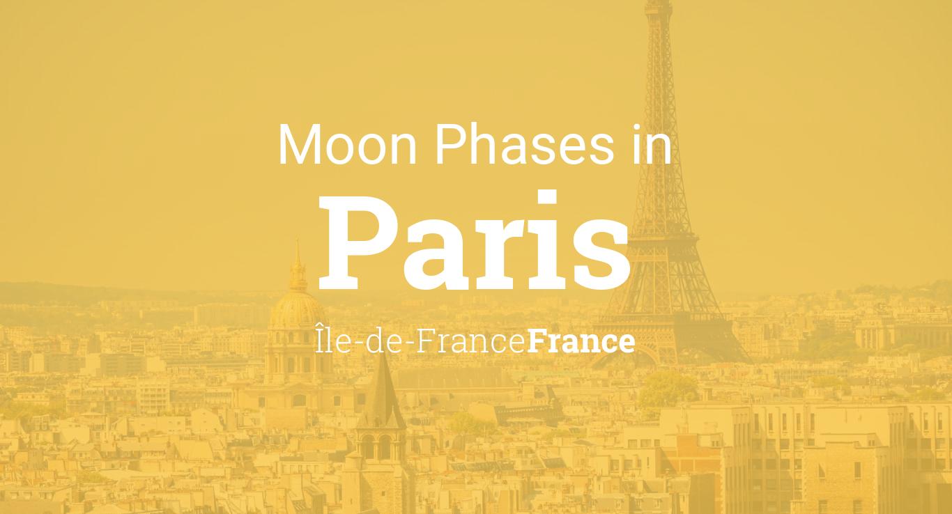Moon Phases 2019 – Lunar Calendar for Paris, Île-de-France, France