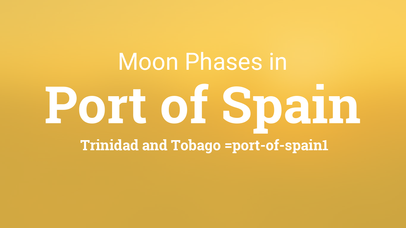 moon phases 2018 lunar calendar for port of spain trinidad and tobago