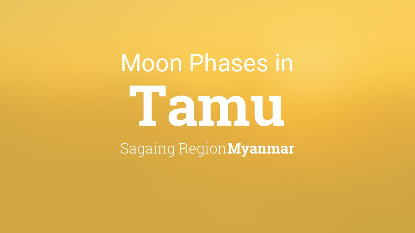 Tamu Calendar 2022.Moon Phases 2021 Lunar Calendar For Tamu Sagaing Region Myanmar