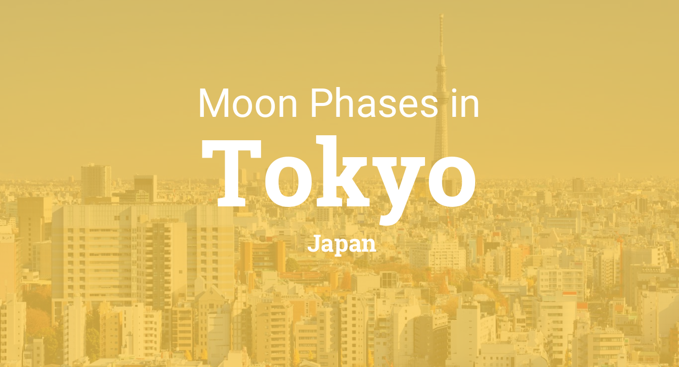 Moon Phases 2019 – Lunar Calendar for Tokyo, Japan