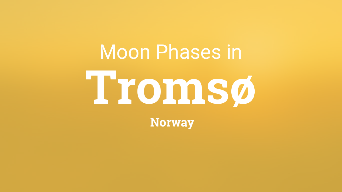 Calendario Orto 2020.Moon Phases 2019 Lunar Calendar For Tromso Norway