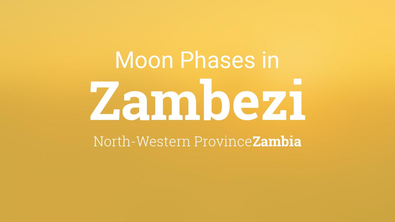 Moon Phases 2021 - Lunar Calendar for Zambezi, North ...