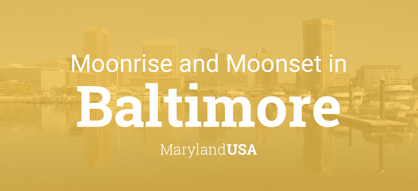 Moonrise  Moonset  and Moon Phase in Baltimore Time and Date