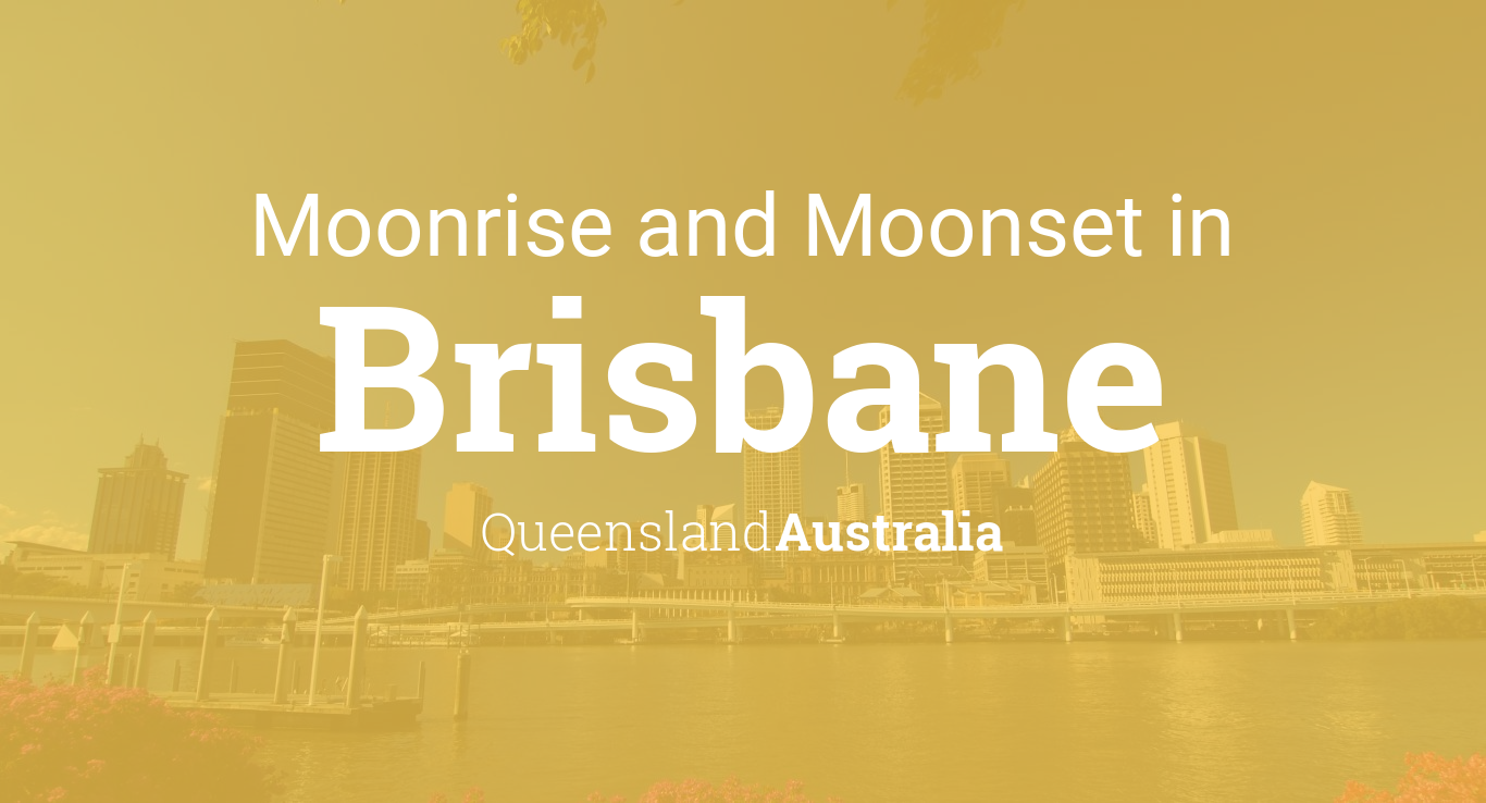 Moonrise, Moonset, and Moon Phase in Brisbane
