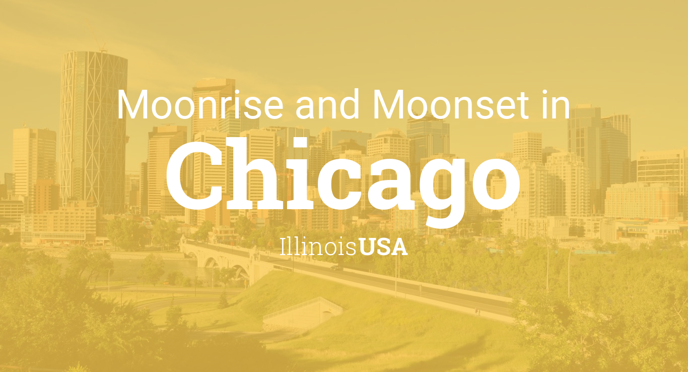 Moonrise, Moonset, and Moon Phase in Chicago