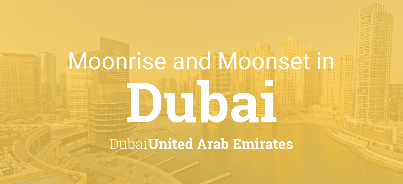 Moonrise, Moonset, and Moon Phase in Dubai