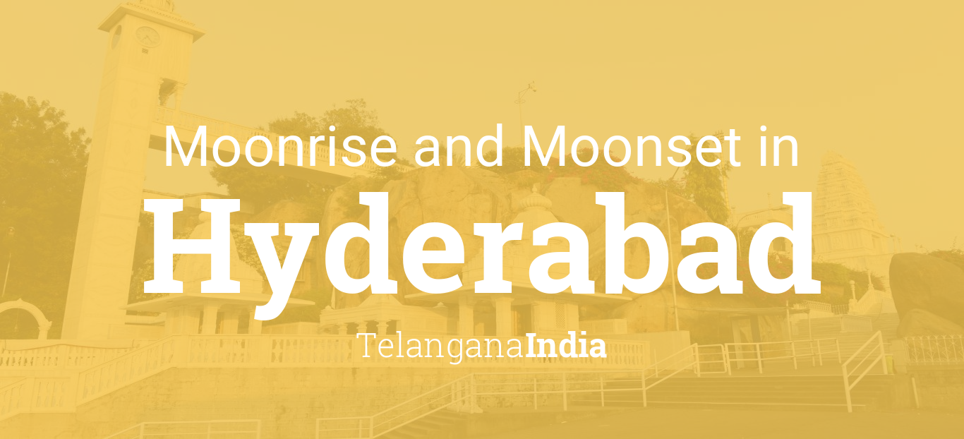 Moonrise, Moonset, and Moon Phase in Hyderabad