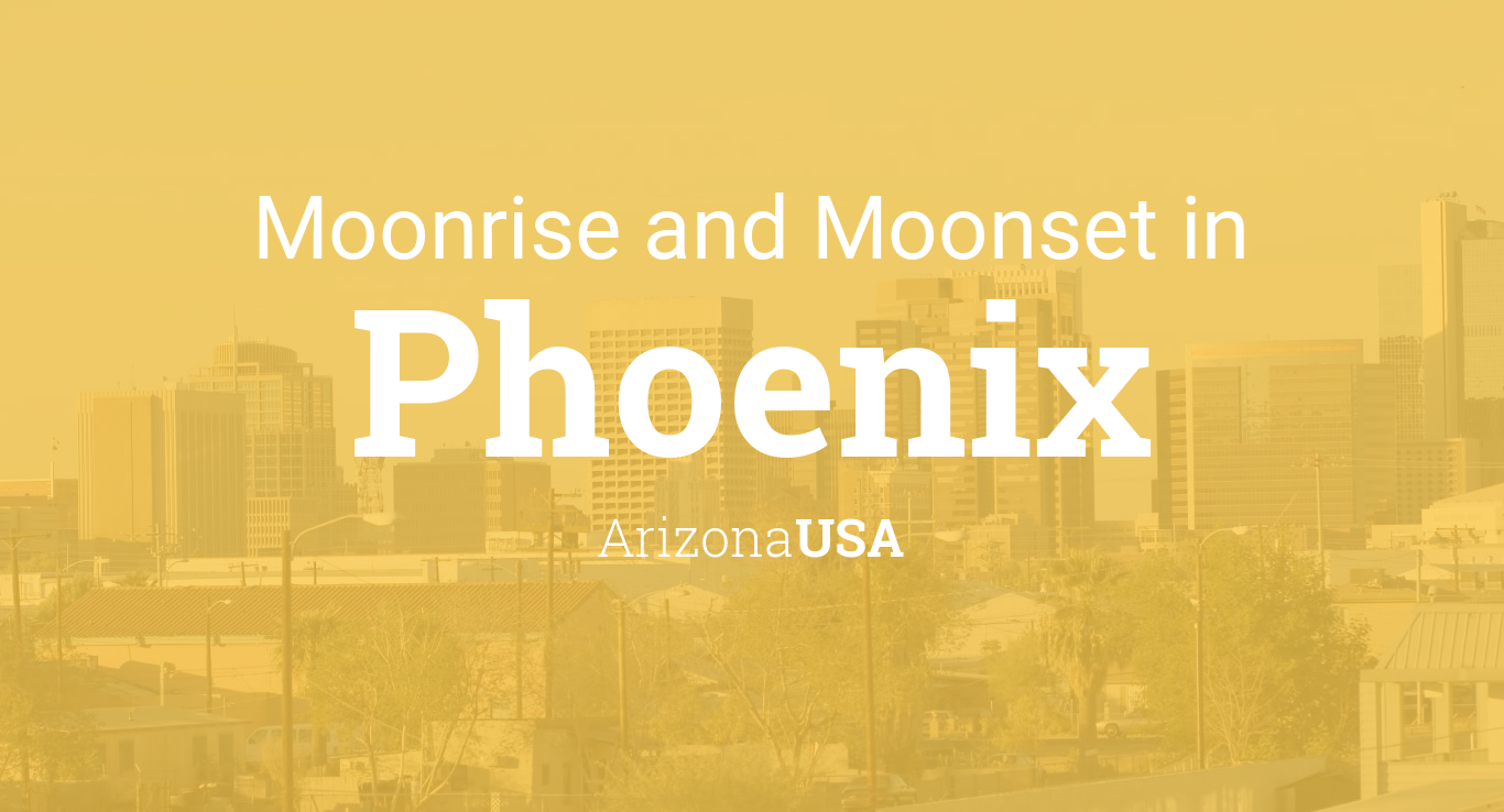 Moonrise, Moonset, and Moon Phase in Phoenix