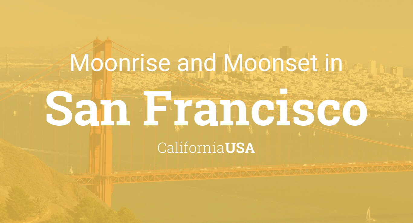 Moonrise, Moonset, and Moon Phase in San Francisco
