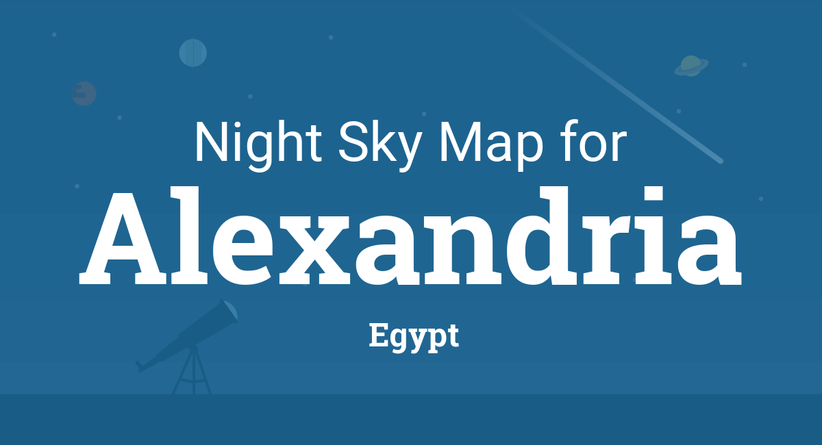 Night Sky Map & Planets Visible Tonight in Alexandria