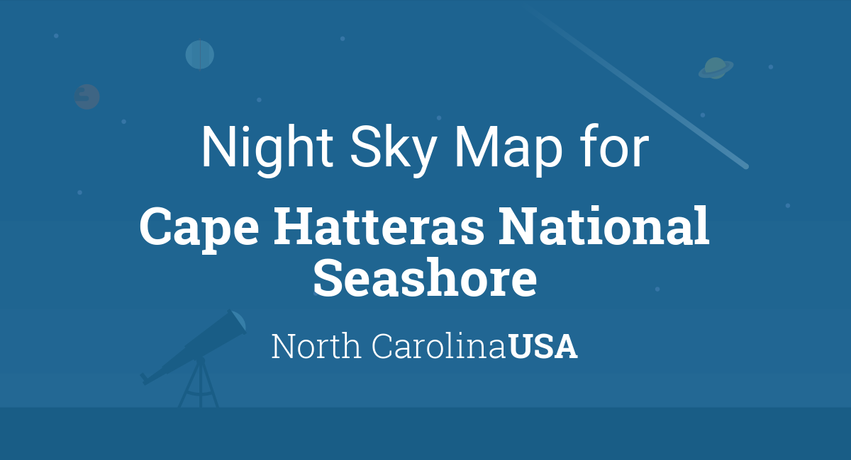 Night Sky Map Planets Visible Tonight In Cape Hatteras National