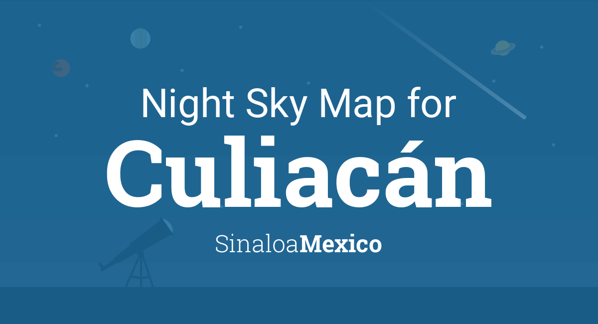 Culiacan Sinaloa Mexico Map.Night Sky Map Planets Visible Tonight In Culiacan