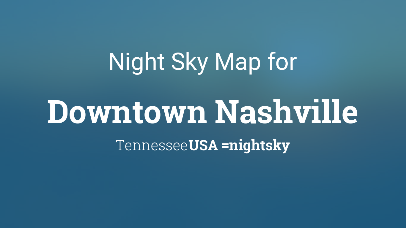 Night Sky Map & Planets Visible Tonight in Downtown Nashville on