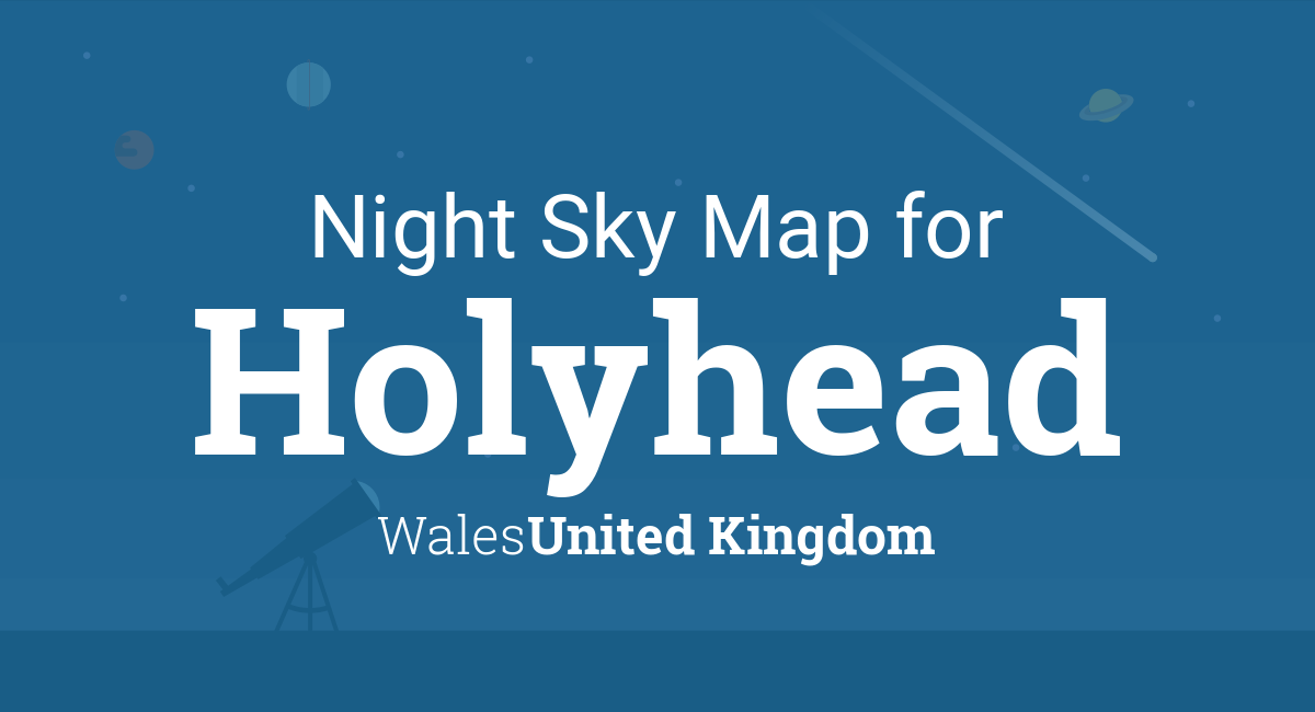Map Of England Holyhead.Night Sky Map Planets Visible Tonight In Holyhead