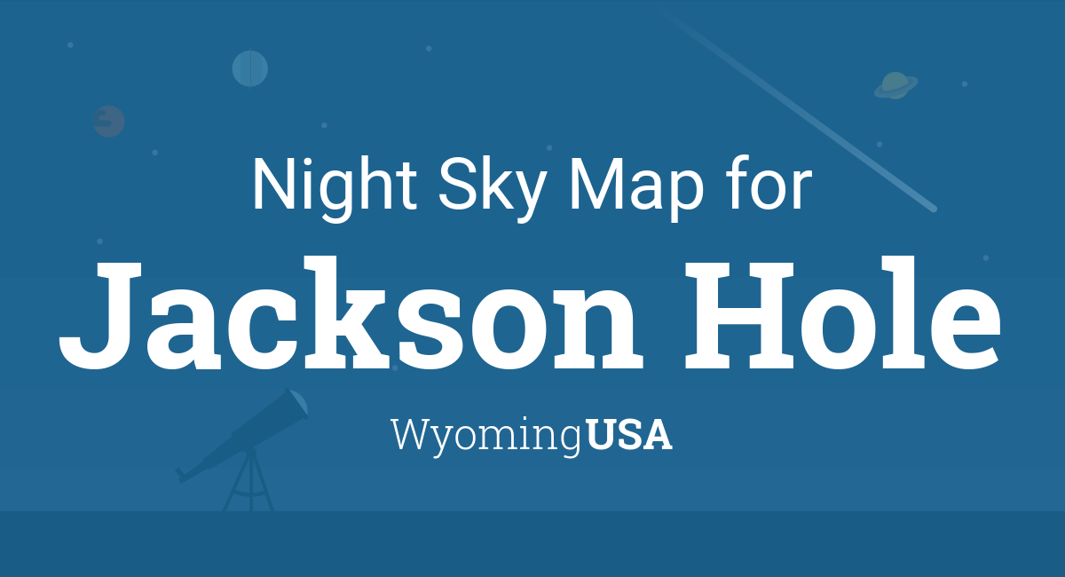 Night Sky Map & Planets Visible Tonight in Jackson Hole