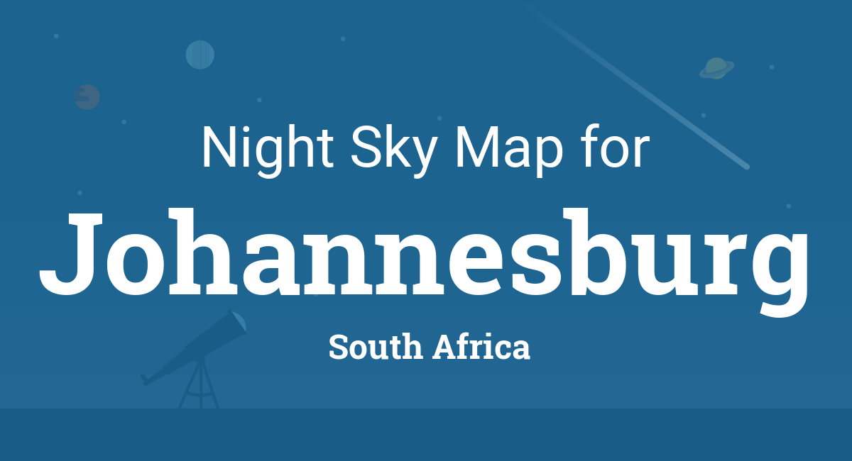 Night Sky Map & Planets Visible Tonight in Johannesburg