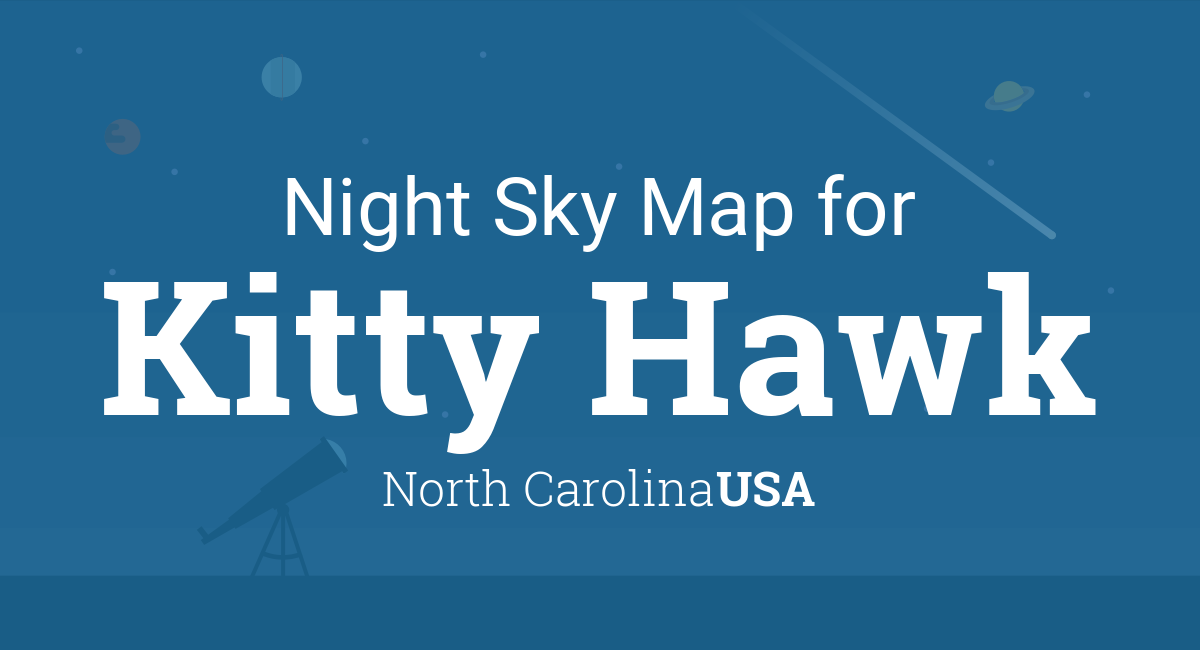 Night Sky Map & Planets Visible Tonight in Kitty Hawk on united states nc map, jennette's pier nc map, outer banks map, colington island nc map, longwood nc map, kill devil nc map, roanoke island nc map, philadelphia nc map, new inlet nc map, panama canal map, grandy nc map, knotts island nc map, north myrtle beach south carolina map, tennessee nc map, bath nc map, corolla nc map, maryland nc map, highway 64 nc map, nags head nc map, baltimore nc map,