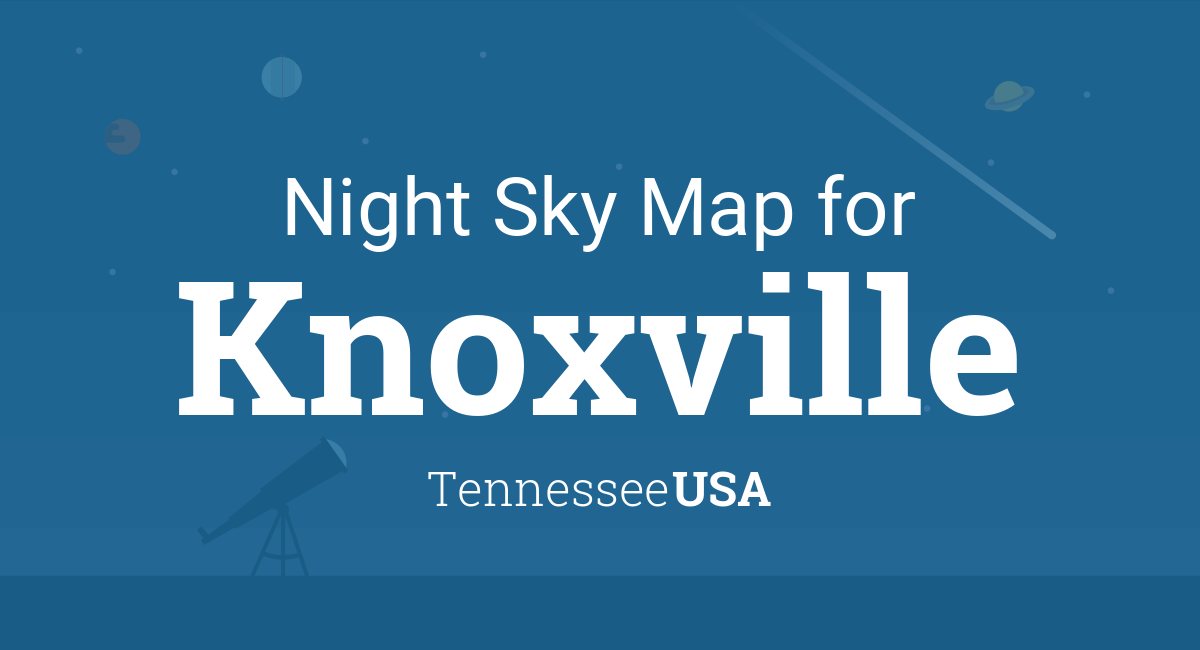 Night Sky Map & Planets Visible Tonight in Knoxville on phoenix usa map, rochester usa map, allentown usa map, macon usa map, nashville usa map, wichita usa map, williamsburg usa map, seattle usa map, franklin usa map, atlanta usa map, springfield usa map, charlotte usa map, cheyenne usa map, cincinnati usa map, anchorage usa map, smoky mountains usa map, milwaukee usa map, columbia usa map, auburn usa map, pueblo usa map,